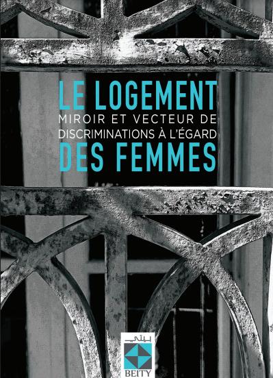 LE LOGEMENT, MIROIR ET VECTEUR DE DISCRIMINATIONS A L'EGARD DES FEMMES